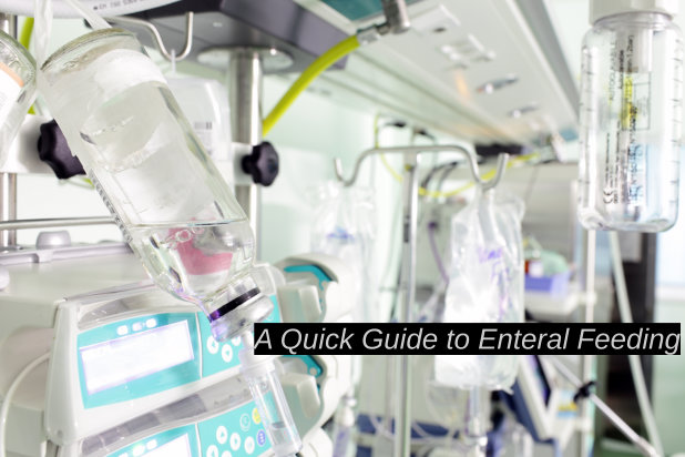 A Quick Guide to Enteral Feeding