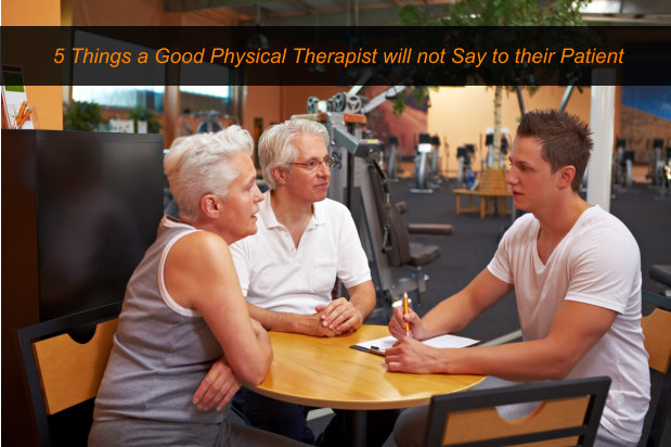 5 Things a Good Physical Therapist will not Say to their Patient