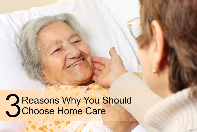 3-Reasons-Why-You-Should-Choose-Home-Care